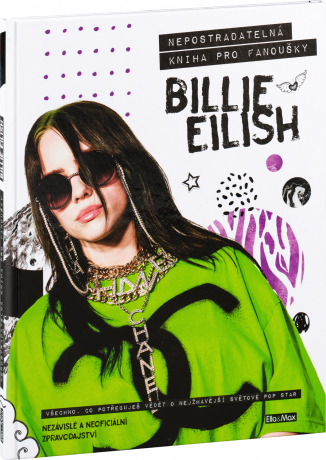 BILLIE EILISH – Nepostradatelná kniha pro fanoušky