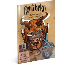 ČERTÍ BRKO – Pekelné masky a zpěvy (řevy)