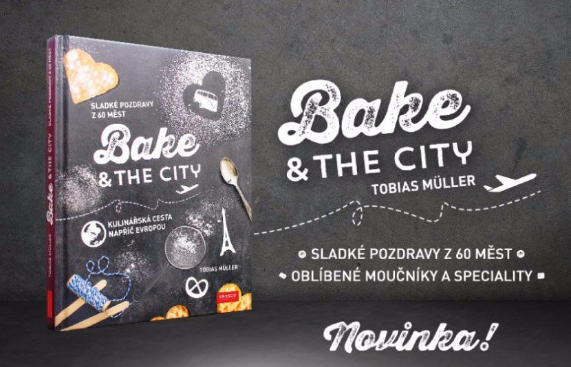 BAKE & THE CITY – KUCHAŘKA PRO VŠECHNY MILOVNÍKY PEČENÍ