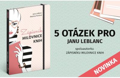 5 OTÁZEK PRO JANU LEBLANC