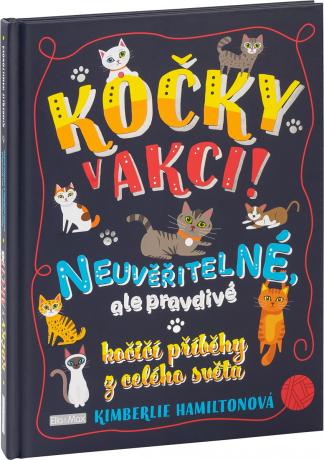 KOČKY VAKCI! – Neuvěřitelné kočičí příběhy