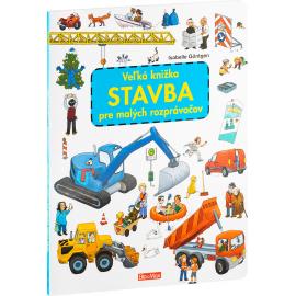 Veľká knižka STAVBA pre malých rozprávačov
